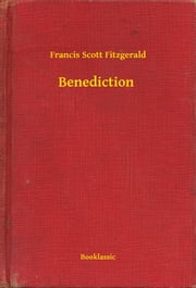 Benediction ebook by Francis Scott Fitzgerald