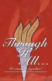 Through It All... - We made it together! ebook by Mary Snow Roach