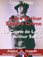 Lord Arthur Savile's Crime (A Study of Duty) – Le Crime de Lord Arthur Savile (Étude de devoir) - Bilingual parallel text - Bilingue avec le texte parallèle: English - French / Anglais - Français eBook by Oscar Wilde