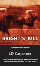 Bright's Kill ebook by J.D. (David) Carpenter
