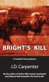 Bright's Kill - A Campbell Young Mystery ebook by J.D. (David) Carpenter