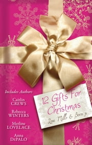 12 Gifts For Christmas - 12 Book Box Set ebook by Tawny Weber, Brenda Harlen, Karen Templeton,...