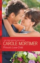 Prince's Love-Child ebook by Carole Mortimer