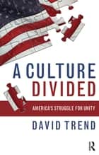 Culture Divided ebook by David Trend