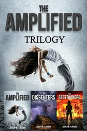The Amplified Trilogy: The Amplified Books 1-3 ebook by Lauren M. Flauding