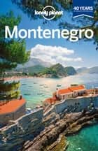 Lonely Planet Montenegro ebook by Lonely Planet,Peter Dragicevich,Vesna Maric