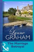 The Marriage Betrayal (Mills & Boon Modern) (The Volakis Vow, Book 1) ebook by Lynne Graham