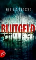Blutgeld - Thriller ebook by Eystein Hanssen, Dr. Gabriele Haefs, Andreas Brunstermann