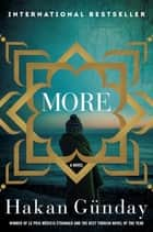 More - A Novel ebook by Hakan Günday, Zeynep Beler