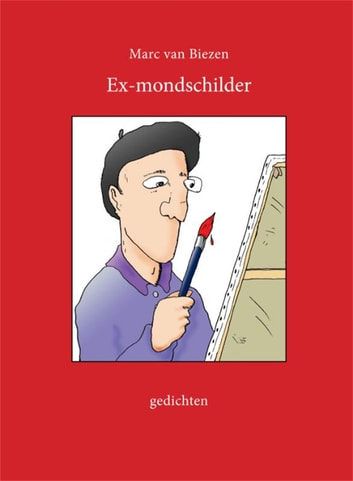 Ex-mondschilder ebook by Marc van Biezen