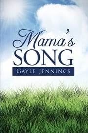 Mama's Song ebook by Gayle Jennings