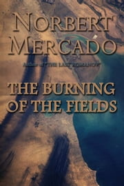 The Burning Of The Fields ebook by Norbert Mercado