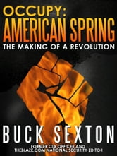 Occupy: American Spring - The Making of a Revolution ebook by Buck Sexton