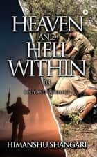 Heaven and Hell Within - 03 - Body and Intellect ebook by Himanshu Shangari