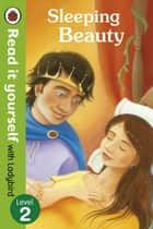 Sleeping Beauty - Read it yourself with Ladybird - Level 2 ebook by Richard Johnson