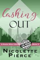 Cashing Out ebook by Nicolette Pierce
