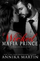 Wicked Mafia Prince - A dark mafia romance ebook by Annika Martin