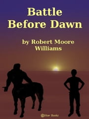Battle Before Dawn ebook by Robert Moore Williams