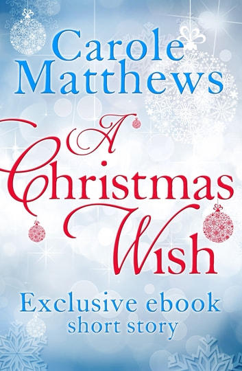 A Christmas Wish - A twenty-minute festive read from Carole Matthews ebook by Carole Matthews