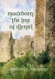 Mageborn: The Line of Illeniel ebook by Michael G. Manning