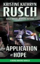 The Application of Hope - A Diving Universe Novella ebook by Kristine Kathryn Rusch