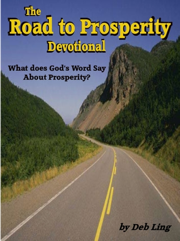 The Road to Prosperity Devotional ebook by Deb Ling