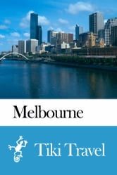 Melbourne (Australia) Travel Guide - Tiki Travel ebook by Tiki Travel