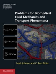 Problems for Biomedical Fluid Mechanics and Transport Phenomena ebook by Mark Johnson,C. Ross Ethier