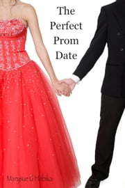 The Perfect Prom Date ebook by Marysue Hobika