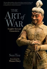 The Art of War - Complete Texts and Commentaries ebook by Sun Tzu,Thomas Cleary