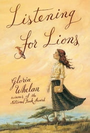 Listening for Lions ebook by Gloria Whelan