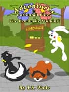 Adventures in Cottontail Pines: The Lemonade Standoff ebook by TK Wade