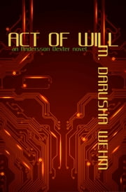 Act of Will ebook by M. Darusha Wehm