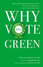 Why Vote Green 2015 - The Essential Guide ebook by Shahrar Ali