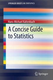 A Concise Guide to Statistics ebook by Hans-Michael Kaltenbach