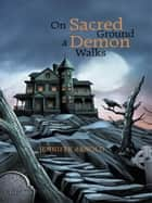 On Sacred Ground a Demon Walks ebook by Jennifer Arnold