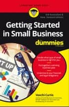 Getting Started In Small Business For Dummies, Third Australian and New Zealand Edition ebook by Veechi Curtis
