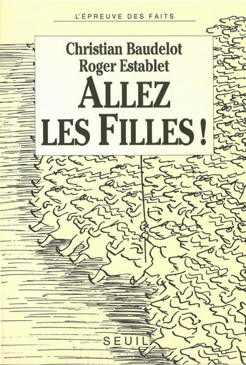 Allez les filles ! ebook by Christian Baudelot,Roger Establet