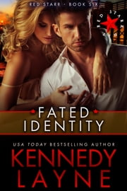 Fated Identity (Red Starr, Book Six) ebook by Kennedy Layne