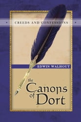 The Canons of Dort ebook by Edwin Walhout