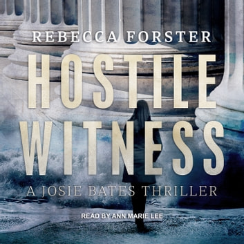 Hostile Witness - A Josie Bates Thriller audiobook by Rebecca Forster