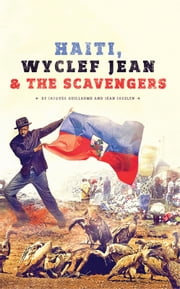 Haiti, Wyclef Jean & The Scavengers ebook by Jacques Guillaume & Jean Jocelyn