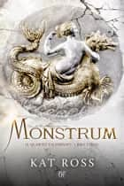 Monstrum (Il Quarto Talismano - Libro Terzo) ebook by Kat Ross, Giulia Mariotti