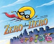 Zero the Hero ebook by Joan Holub,Tom Lichtenheld