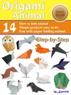 Origami Animal: Bird - 14 Easy-Projects Fold Animal Papercraft Step-by-Step. ebook by Kasittik