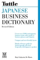 Tuttle Japanese Business Dictionary Revised Edition ebook by Boye Lafayette De Mente
