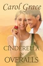 Cinderella In Overalls ebook by Carol Grace