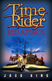 Time Rider Red Attack ebook by Jack King