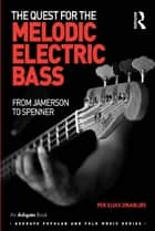 The Quest for the Melodic Electric Bass ebook by Per Elias Drabløs