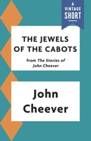 The Jewels of the Cabots ebook by John Cheever
